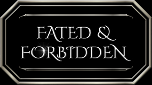 Fated & Forbidden